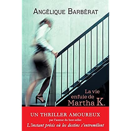 La vie enfuie de Martha K. (French Edition)