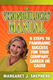 The Visionbuilders' Manual, Margaret J. Shepherd, 1600377505