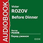Before Dinner [Russian Edition] | Victor Rozov