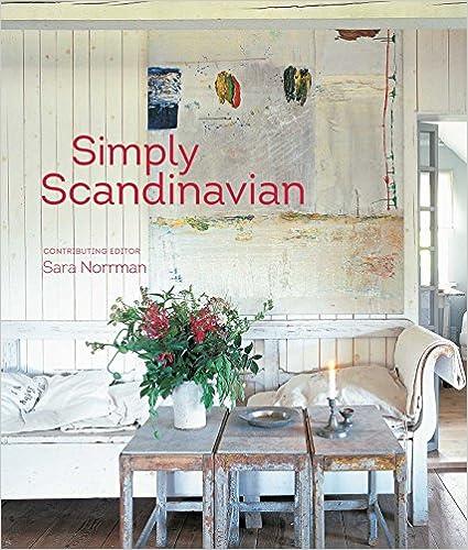 Simply scandinavian 20 stylish and inspirational scandi homes ryland peters small 9781849757294 amazon com books