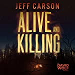 Alive and Killing: David Wolf, Book 3 | Jeff Carson