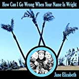 how can is - How Can I Go Wrong When Your Name Is Wright