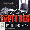 The Empty Bed Audiobook by Paul Thomas Narrated by David Tredinnick
