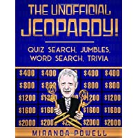 THE UNOFFICIAL JEOPARDY! QUIZ SEARCH, JUMBLES, WORD SEARCH, TRIVIA