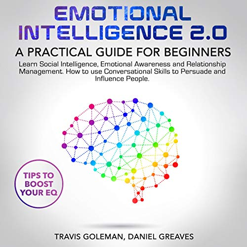 Pdf Health Emotional intelligence 2.0: A Practical Guide for Beginners: Learn Social Intelligence, Emotional Awareness and Relationship Management. How to Use Conversational Skills to Persuade and Influence