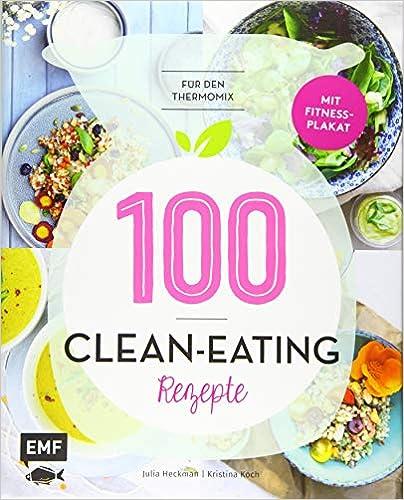 100 Clean-Eating-Rezepte für den Thermomix