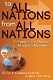 img - for To All Nations From All Nations: A History of the Christian Missionary Movement book / textbook / text book