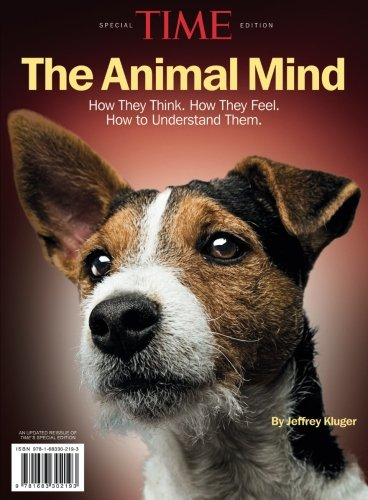 TIME The Animal Mind: How They Think. How They Feel. How to