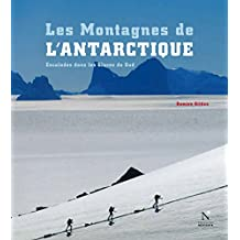 La Péninsule antarctique - Les Montagnes de l'Antarctique: Guide de voyage (French Edition)
