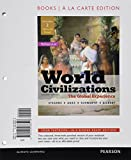 World Civilizations : The Global Experience, Volume 2, Books a la Carte Edition with NEW MyHistoryLab with Pearson EText -- Access Card Package, Stearns, Peter N. and Adas, Michael B., 013382957X