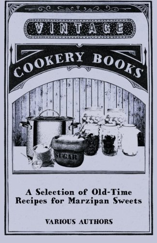 A Selection of Old-Time Recipes for Marzipan Sweets