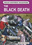 The Black Death, Louise Chipley Slavicek, 0791096491