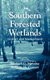 img - for Southern Forested Wetlands: Ecology and Management book / textbook / text book