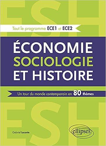Livres gratuits Économie Sociologie et Histoire un Tour du Monde Contemporain en 80 Thèmes Tout le Programme ECE1 et ECE2 pdf