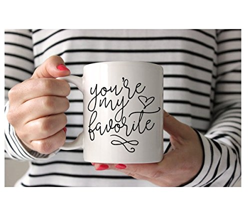 You're My Favorite Mug | Coffee Mug for Her | Valentine's Day Gift | Birthday Gift | Anniversary Gift | Gift for Friend