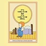 It's Hard to Be Big, It's Hard to Be Small, Merridy Kotler, 1470181347