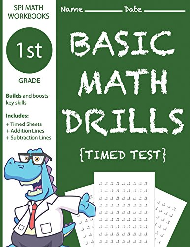 Books Math 1st Grade (1st Grade Basic Math Drills Timed Test: Builds and Boosts Key Skills Including Math Drills, Addition and Subtraction Problem worksheets (SPI Math Workbooks) (Volume 3))
