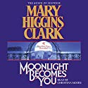 Moonlight Becomes You Audiobook by Mary Higgins Clark Narrated by Christina Moore