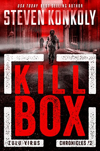 KILL BOX: A Post-Apocalyptic Conspiracy Thriller (The Zulu Virus Chronicles Book 2)