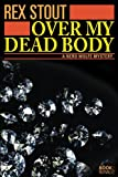 Image of Over My Dead Body: A Nero Wolfe Mystery