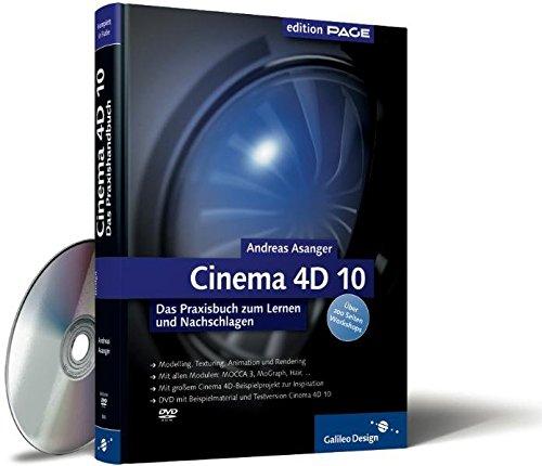 Cinema 4D 10: Das Praxisbuch zum Lernen und Nachschlagen (Galileo Design)