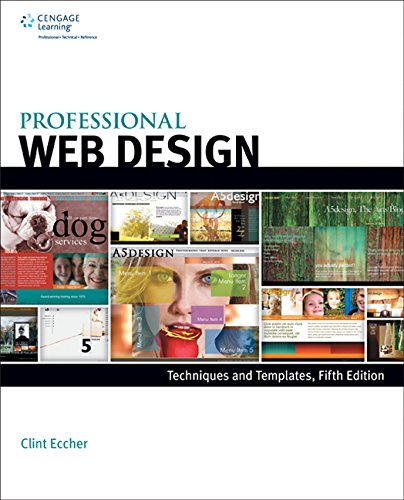 Professional Web Design: Techniques and Templates by Cengage Learning PTR