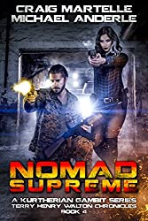 Nomad Supreme: A Kurtherian Gambit Series (Terry Henry Walton Chronicles Book 4)