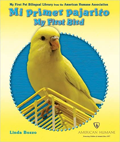 Mi Primer Pajarito/My First Bird (My First Pet Bilingual Library from the American Humane Association)
