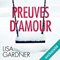 Preuves d'amour (Tessa Leoni 1) Audiobook by Lisa Gardner Narrated by Bénédicte Charton