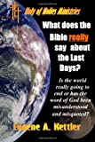 What does the Bible really say about the last Days?, Eugene Kettler, 1411625048
