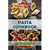 Pasta Cookbook: Healthy Pasta Recipes (Jane Biondi Italian Cookbooks Book 2)