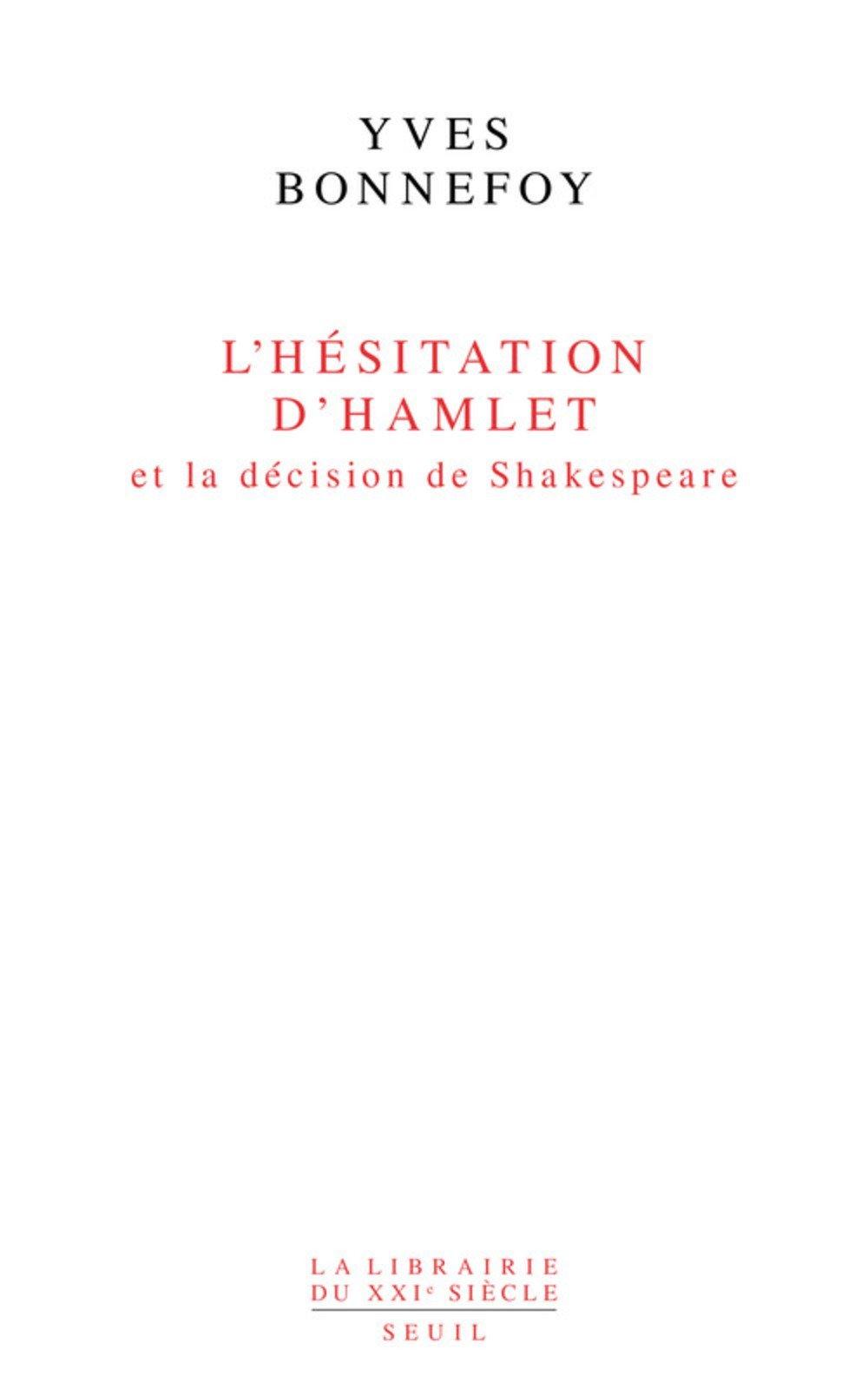 L'hésitation d'Hamlet - Yves Bonnefoy