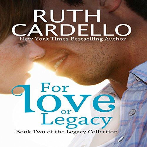 For Love or Legacy: Legacy Collection, Book 2