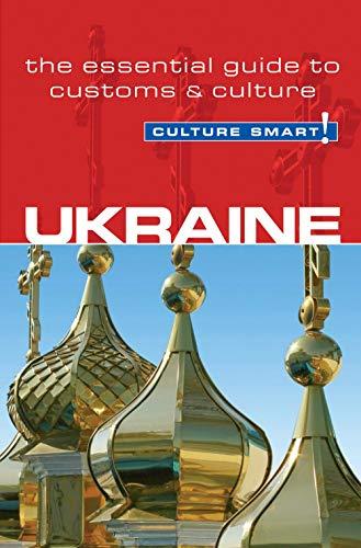 Ukraine - Culture Smart!: The Essential Guide to Customs & Culture...