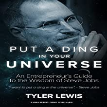 Put a Ding in Your Universe: Steve Jobs Audiobook by Tyler Lewis Narrated by Mike Norgaard