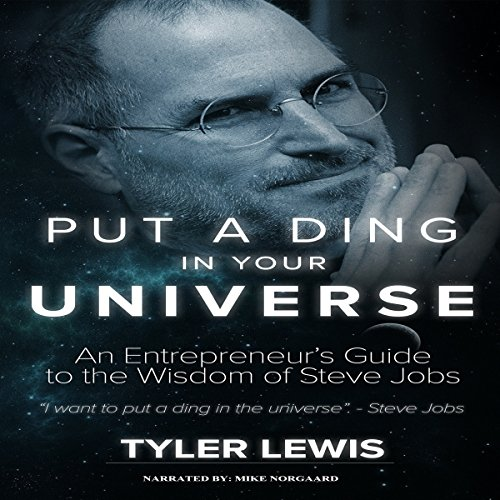 Put a Ding in Your Universe: Steve Jobs