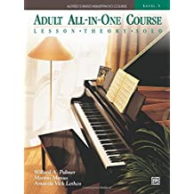 Alfred's Basic Adult All-in-One Course, Bk 3: Lesson * Theory * Solo, Comb Bound Book