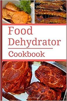 Ken everett food dehydrator cookbook delicious and easy food dehydrator recipes download pdf forumfinder Gallery