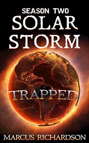 Solar Storm: Season 2: Episode 2: TRAPPED by [Richardson, Marcus]