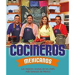Cocineros mexicanos: Las mejores recetas de los chefs más famosos de México