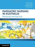 img - for Paediatric Nursing in Australia: Principles for Practice book / textbook / text book