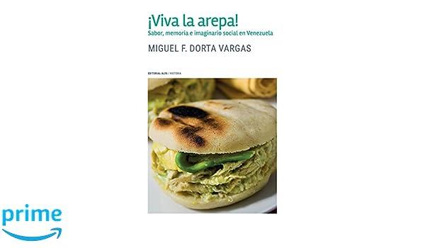 Viva la arepa!: Sabor, memoria e imaginario social en ...