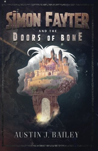 Simon Fayter and the Doors of Bone (Volume 1)