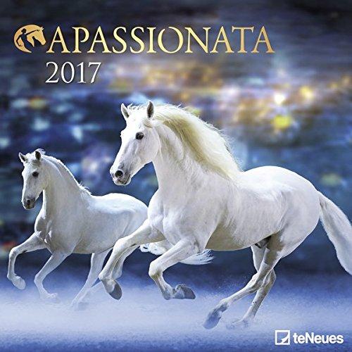 Apassionata 2017 - Pferdekalender 2017, Reitkunstkalender, Broschürenkalender 2017  -  30 x 30 cm