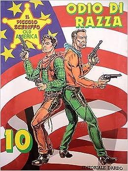 """Amazon.it: IL PICCOLO SCERIFFO OLD AMERICA N.10 """" Odio di razza """" ed.Dardo  FU01 - - Libri"""