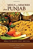 Menus and Memories from Punjab: Meals to Nourish Body and Soul (Hippocrene Cookbooks)
