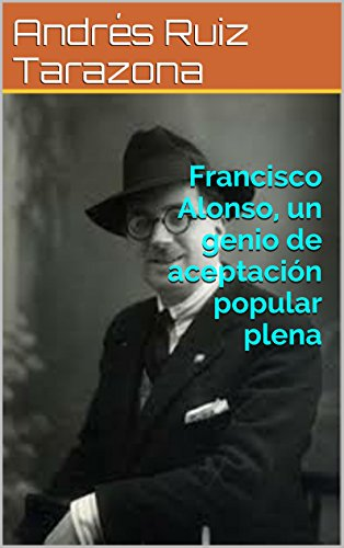 Descargar Libro Francisco Alonso, Un Genio De Aceptación Popular Plena Andrés Ruiz Tarazona