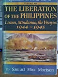 The liberation of the Philippines, Luzon, Mindanao, and the Visayas,: 1944-1945 (History of United States naval operations in World War II)