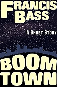 Boom Town by [Bass, Francis]