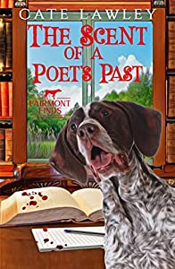 The Scent of a Poet's Past (Fairmont Finds Canine Cozy Mysteries Book 2)
